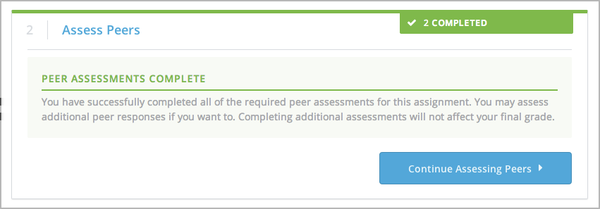 these responses in the same way that you assessed the first learner s responses, and then submit your assessment. You will repeat these steps until you have assessed the required number of responses.