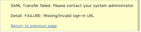 Configuring the Sign-In URL is an essential step in setting up SAML communication. The message shown in Figure 26 is displayed if the Sign-In URL is not configured when posting the SAML assertion.