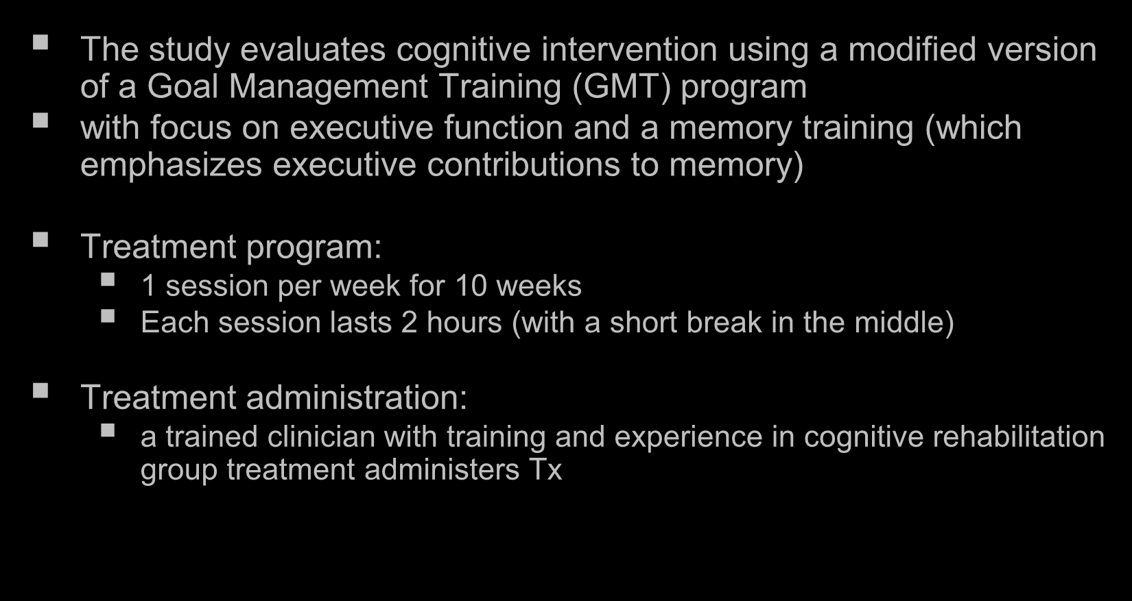 Cognitive Training Intervention The study evaluates cognitive intervention using a modified version of a Goal Management Training (GMT) program with focus on executive function and a memory training