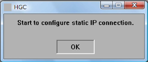 3: The screen displays to alert starting to configure static IP connection, then presses the OK button. Step 5.2.2: DHCP configuration is completed, then presses the OK button to close the program.
