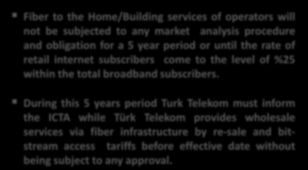 Fiber Exemption Decision of Turkey Justifications of the Decision Encouraging new investments, technological development and production, Promoting increase of newly emerging fibre internet access