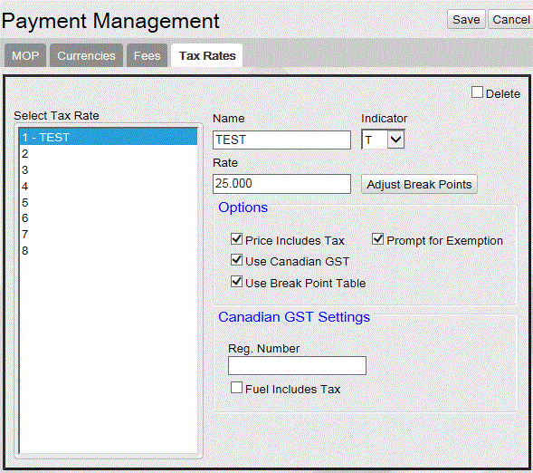 Taxes Field/Button Name Delete Adjust Break Points Indicator Tax Rate Percent Start Allowable Value/Function Enter the name of the tax. This name appears in reports. Click to delete the selected tax.
