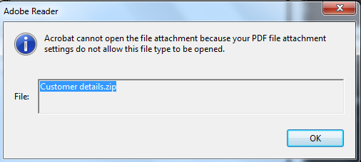 Q: I have received a.zip file but I can t open it A: By default, PDF readers will not allow you to open and save.zip files that have been sent as attachments within a PDF file.