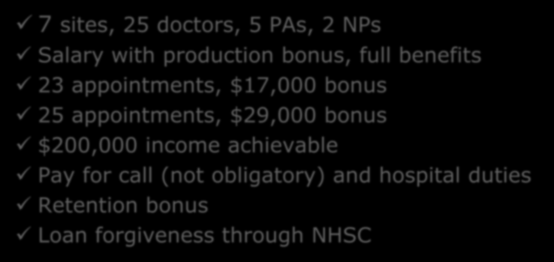 CASE HISTORY: UNITED HEALTH CENTERS OF SAN JOAQUIN VALLEY 7 sites, 25 doctors, 5 PAs, 2 NPs Salary with production bonus, full benefits 23 appointments,