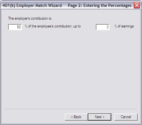 Release 3.29 The system displays a pop up dialog, beginning with Page 1: Selecting the Calculation, as shown in Figure 6: Figure 6: 401(k) Employer Match Wizard, Page 1 2.