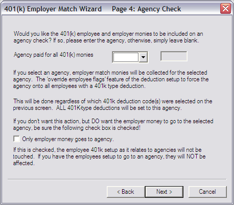 Release 3.29 Figure 9: 401(k) Employer Match Wizard, Page 3 4. Make your selection and click the Next button. You must enter values for all three items on this page.