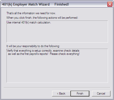 Company Setup 401k Tab The system displays Page 5: VBScript or Internal Calc, as shown in Figure 11: Figure 11: 401(k) Employer Match Wizard, Page 5 6. Make your selection and click the Next button.