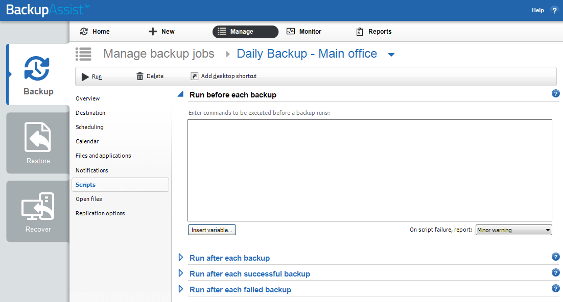 Scripts Most users should be able to use BackupAssist without adding custom scripts. The software was designed to include all the options needed to set up a best-practice backup strategy.