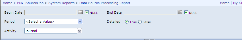 Running EMC SourceOne Reports Specifying parameters for the Data Source Processing report Enter report parameters, as described in the following table.