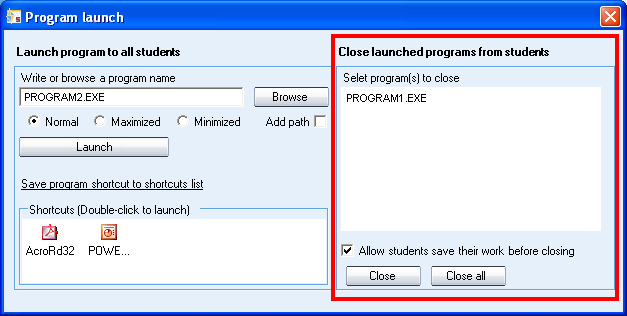 2. Select whether the program window on student screens should be Normal size, Maximized, or Minimized to the taskbar. 3. Click Launch. TO CREATE A SHORTCUT 1. Click Browse to browse for a program 2.