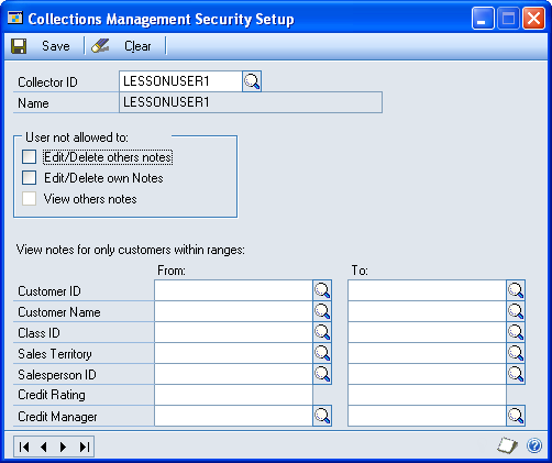 CHAPTER 1 COLLECTIONS MANAGEMENT SETUP Setting up collector security for notes and customer records Use the Collections Management Security Setup window to define each collector s note security and