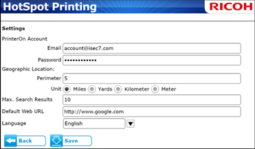 Available Printers Note: Search settings can be configured in the Settings screen; press the tools icon (upper right corner). You can set the distance perimeter in Miles, Yards, Kilometer or Meter.
