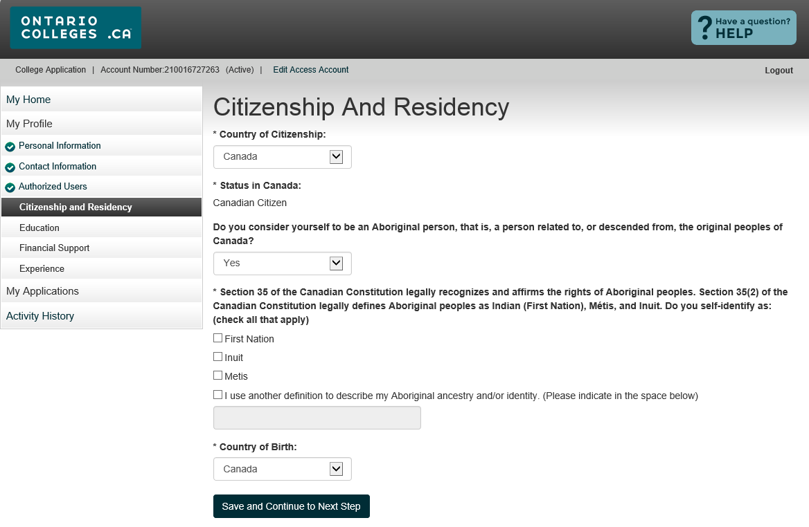 Citizenship and Residency Canadian Citizens: Select Yes if you consider yourself to be an Aboriginal person, that is, a person related to, or descended from, the original peoples of