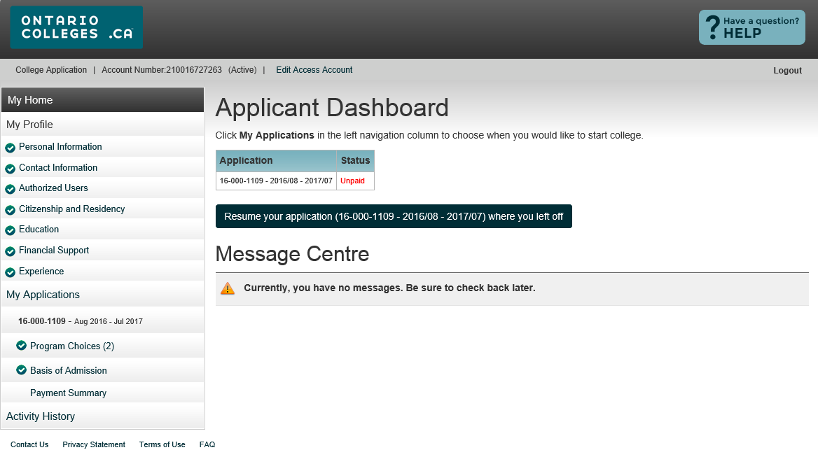 Applicant Dashboard Application Status Once program choices are added, the application status will be Unpaid.