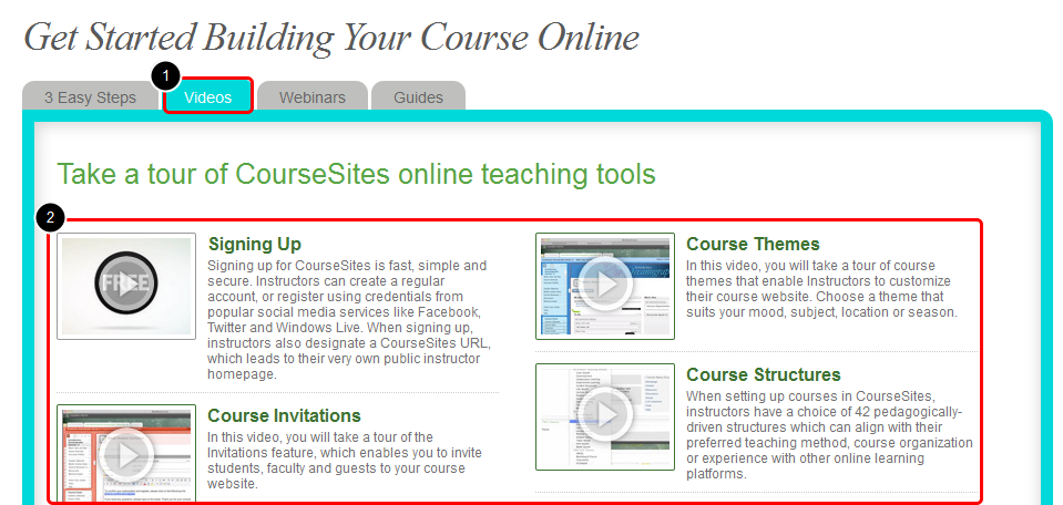 Accessing CourseSites You Tube Channel 1. On the Coursesites.com landing page, click the Get Started link. 2.