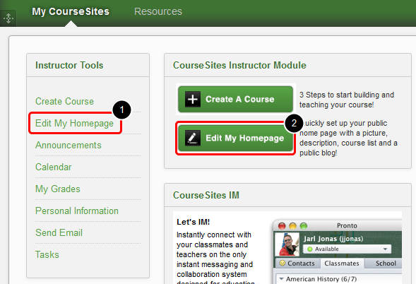 Adding a Picture to the Instructor Home Page Editing the Instructor Home Page takes place from the My CourseSites tab. Follow the steps below to add a picture. 1.