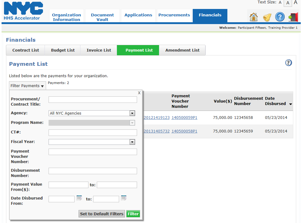 Filter Payments Filtering allows you to target your search and quickly modify payments displayed on the Payment List.