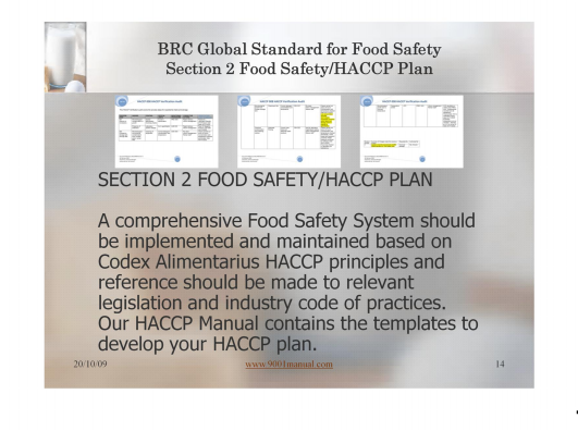 Step One: Introduction to the BRC Global Standard for Food Safety This 45 minute comprehensive illustrated and interactive PowerPoint training module presentation will