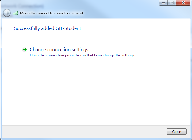 In the Manually connect to a wireless network window, enter the following: a. Network name: GIT-Student b.
