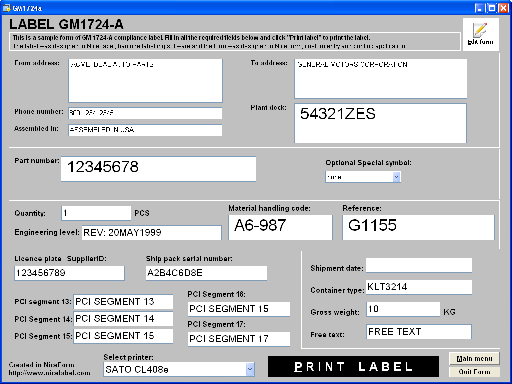 NiceForm label printing application GM1724a.xff GM 1724a label printing sample form is the label data entry interface. The user is presented a form that has the same layout as the label.