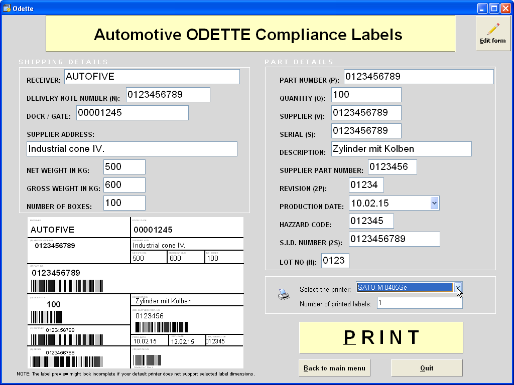 The contents of the printed labels is based on manual data input.