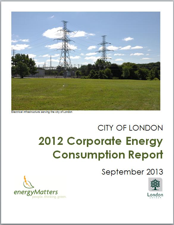 boards, and commissions. 2011 Corporate Energy Consumption Report provides a summary of the City of London s 2011 annual energy consumption and greenhouse gas (GHG) emissions for its operations.