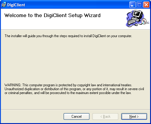 Software Installation Software Installation Place the DigiClient 8.0 Installation CD in the CD-ROM Drive of your Computer. The Software Install Wizard for the DigiClient 8.0 Software will begin. 1.