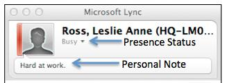 Lync for Mac 2011 QRG 1: Using Lync 2011 Page 2 Contact menu: Includes options to send Instant Messages (IM), Call, Start a Video Call, Share Desktop, Send a File, Send an Email message or Schedule a