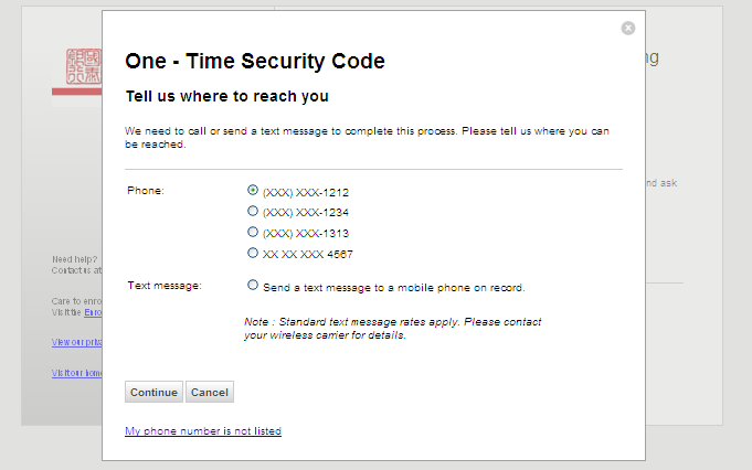 One-Time Security Code 1. Select Phone or Text message to receive the one-time security code.
