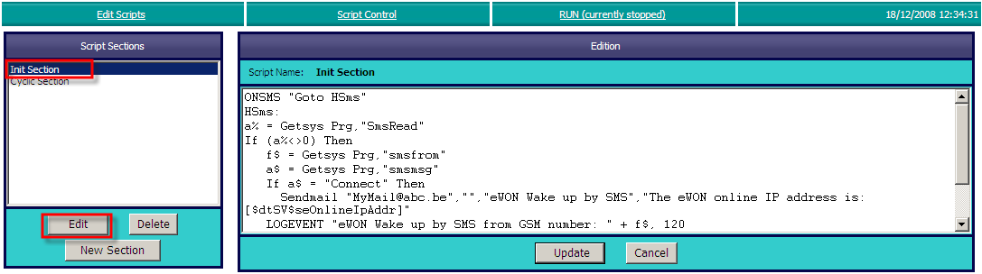 7. How to «Wake up» the ewon With SMS Configuration Script Setup Edit Script If your ewon is equipped with a GPRS or Edge modem and if your GSM SIM card subscription allows SMS receiving, then you