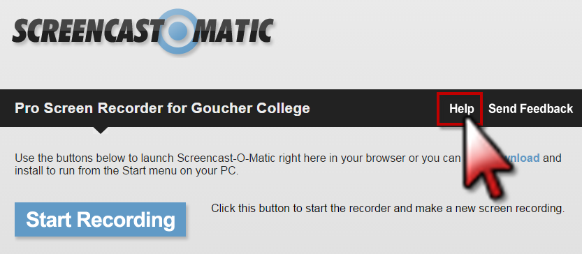 Help and Support At the top of the Screencast-o-matic home page, click the Help link to find instructional videos.