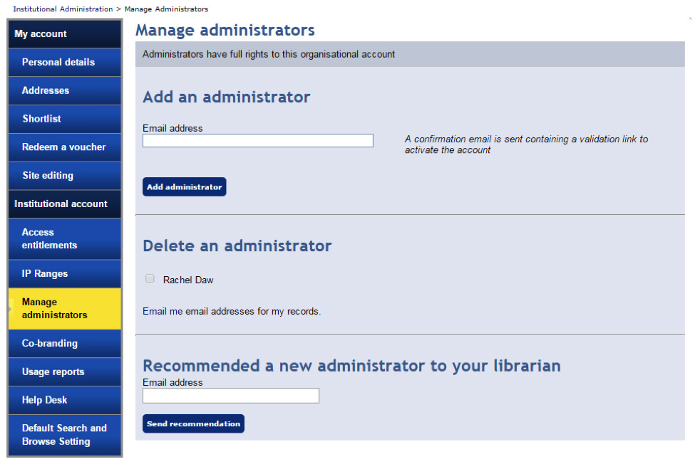 Manage Administrators On this tab, administrators can be added or recommended.