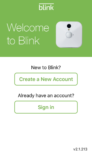 Store on your mobile device and search Blink Home Monitor. b) Launch the Blink App and tap on Create a New Account.