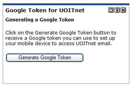 Support for UOITnet email set up on a Mobile Device IT Services has developed the Google Token solution to assist users with the configuration of mobile devices for their UOITnet email.