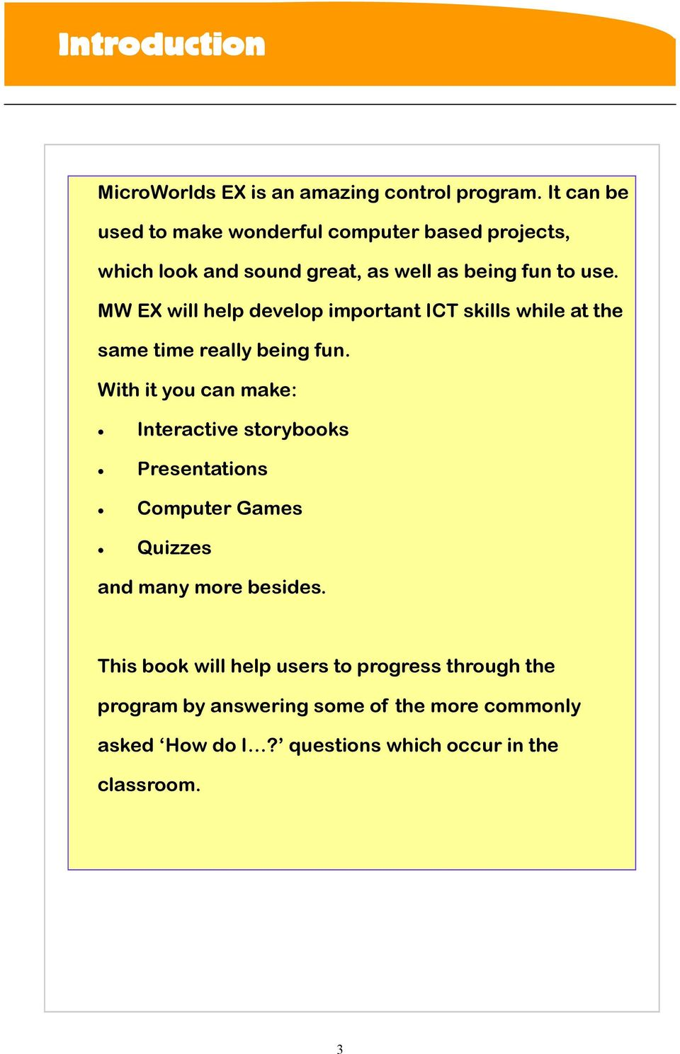 MW EX will help develop important ICT skills while at the same time really being fun.