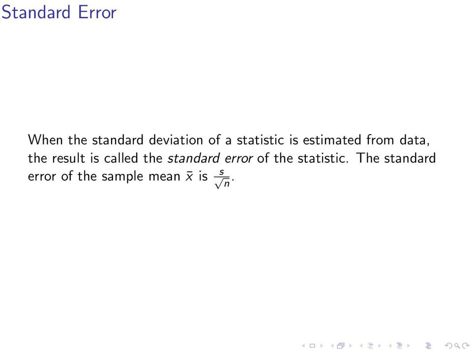 is called the standard error of the statistic.