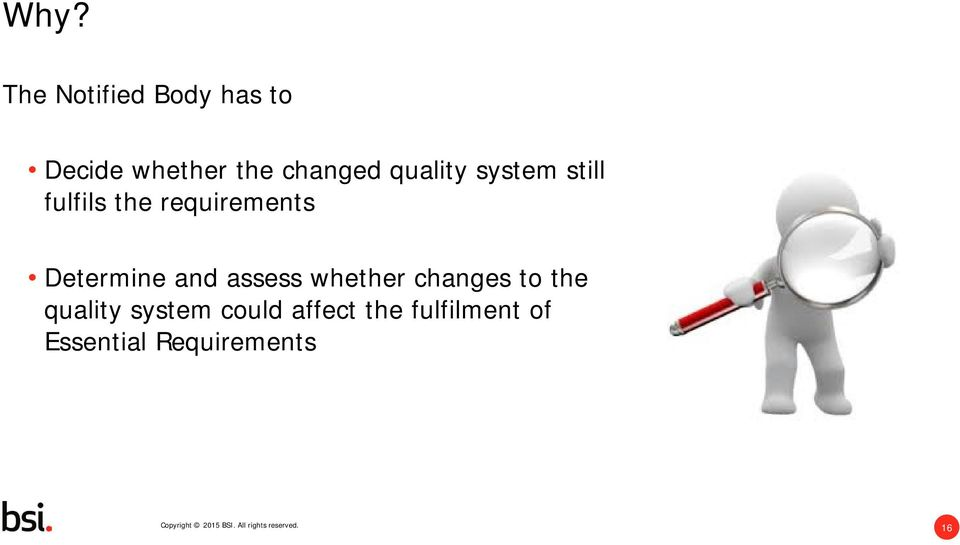 Determine and assess whether changes to the quality