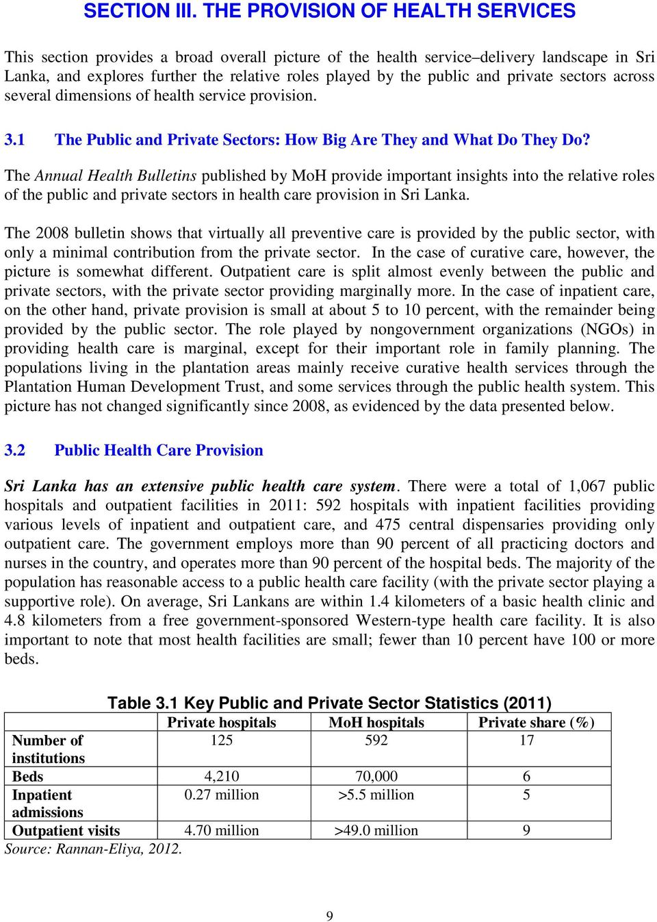 private sectors across several dimensions of health service provision. 3.1 The Public and Private Sectors: How Big Are They and What Do They Do?
