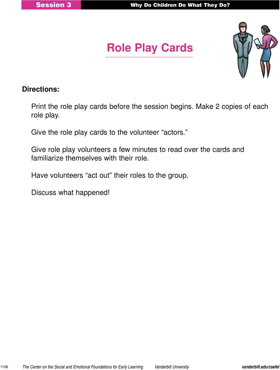Give role play volunteers a few minutes to read over the cards and familiarize