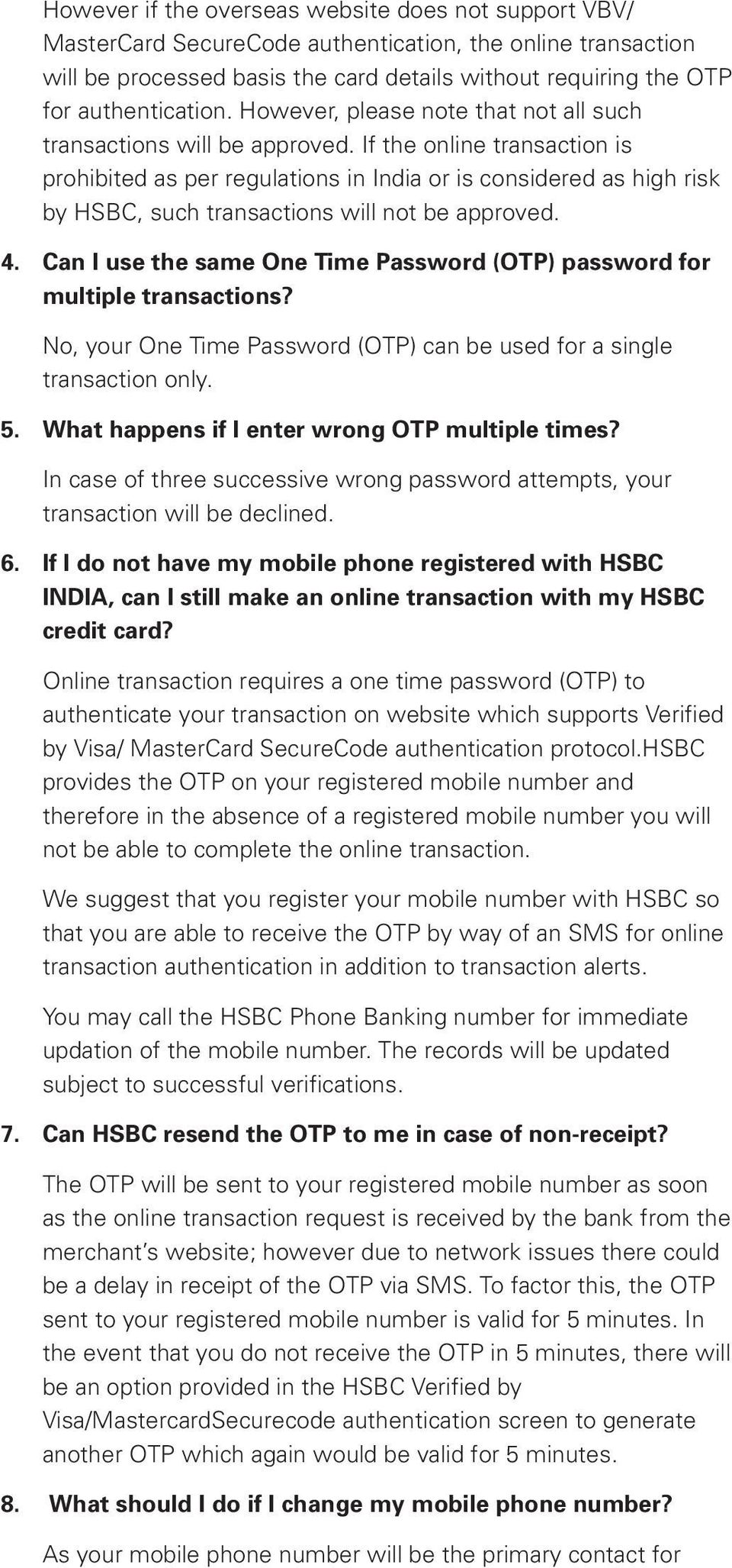 If the online transaction is prohibited as per regulations in India or is considered as high risk by HSBC, such transactions will not be approved. 4.