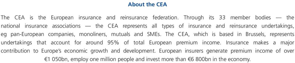pan-european companies, monoliners, mutuals and SMEs.