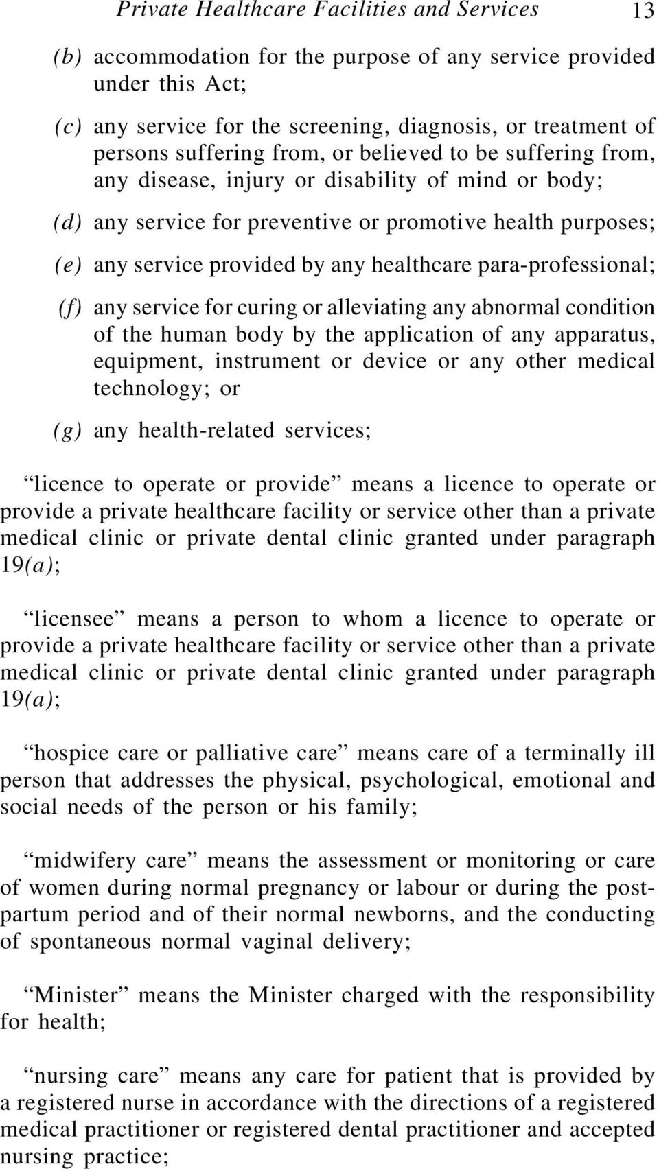 para-professional; (f) any service for curing or alleviating any abnormal condition of the human body by the application of any apparatus, equipment, instrument or device or any other medical