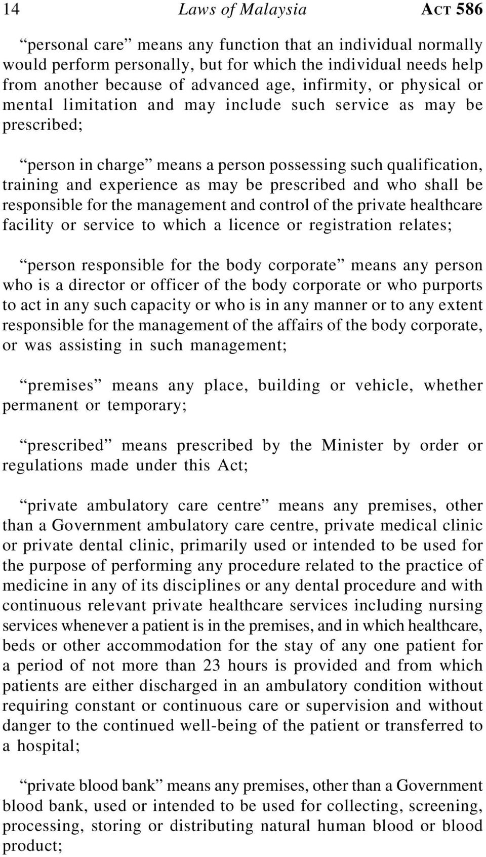 prescribed and who shall be responsible for the management and control of the private healthcare facility or service to which a licence or registration relates; person responsible for the body