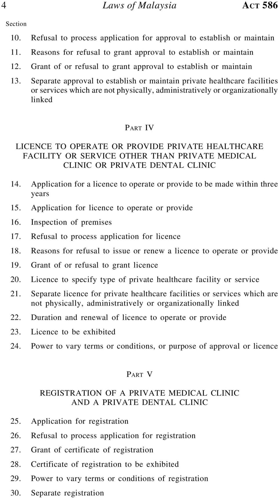 Separate approval to establish or maintain private healthcare facilities or services which are not physically, administratively or organizationally linked PART IV LICENCE TO OPERATE OR PROVIDE