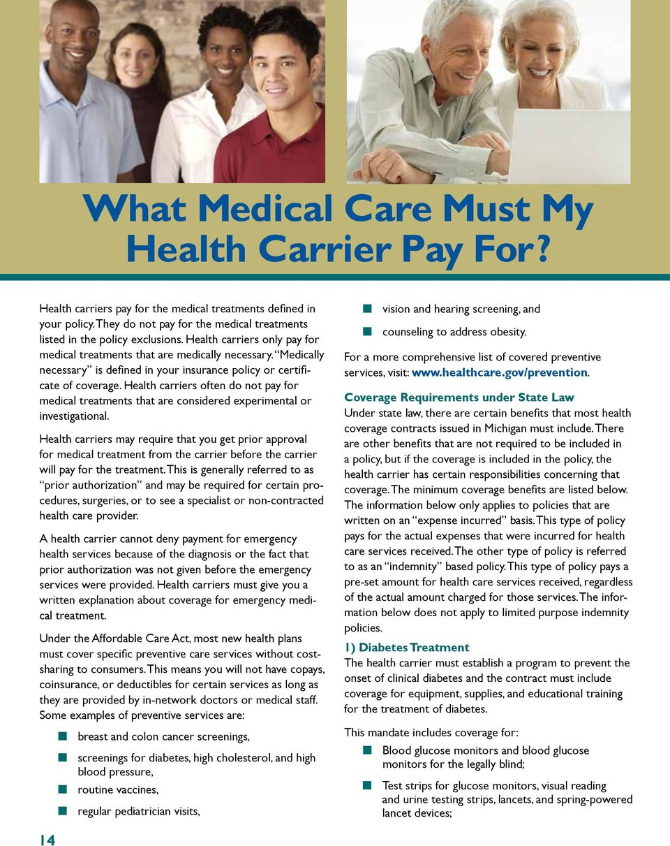 Health carriers often do not pay for medical treatments that are considered experimental or investigational.