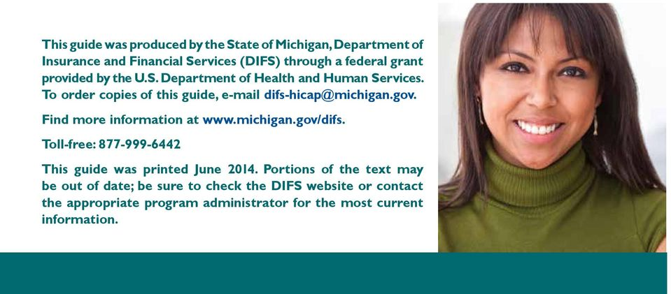 Find more information at www.michigan.gov/difs. Toll-free: 877-999-6442 This guide was printed June 2014.