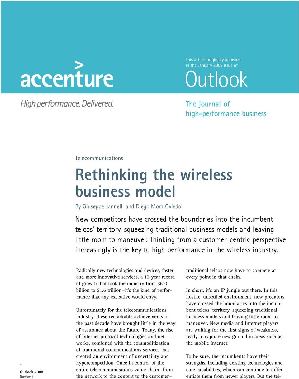 Thinking from a customer-centric perspective increasingly is the key to high performance in the wireless industry.