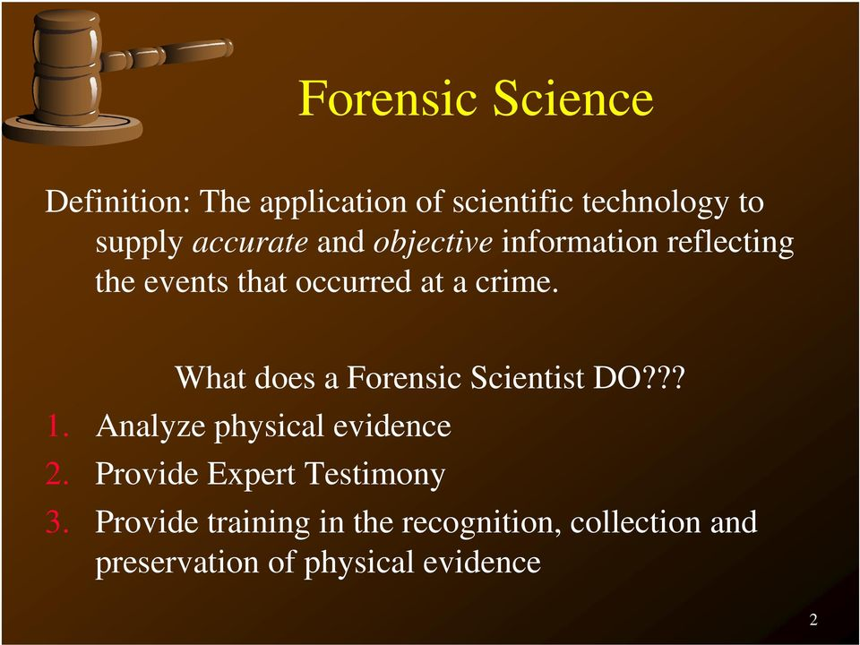 a definition of forensic science and methods used for solving mysteries Forensic scientists are quick to point out that tv dramas about forensic science are inaccurate the most common misconception is that most forensic work is involved with murders instead, it is involved with house burglaries, drug offences, fires, and vehicle accidents.