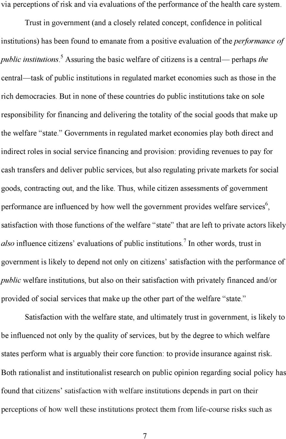 5 Assuring the basic welfare of citizens is a central perhaps the central task of public institutions in regulated market economies such as those in the rich democracies.