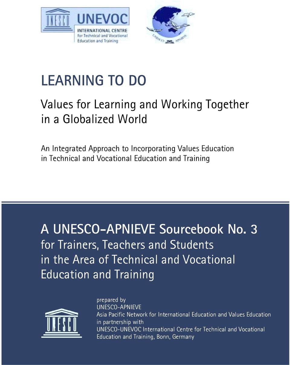 3 for Training Trainers, Teachers and Students in the Area of Technical and Vocational Education and Training prepared by UNESCO-APNIEVE Asia Pacific Network